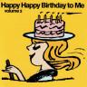 Happy Happy Birthday To Me volume 2