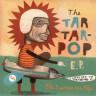 The Tar-Tar Pop 7″ EP