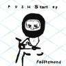 Push Start 7″ EP